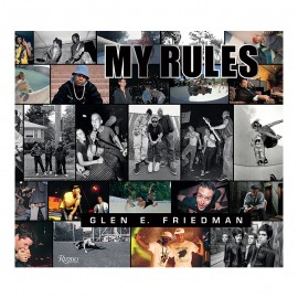 Glenn E Friedman My Rules